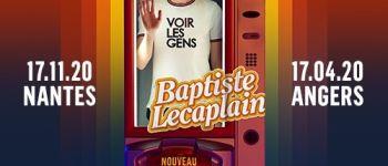 Baptiste Lecaplain, Voir les gens Nantes