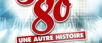 Stars 80 - Une autre histoire Saint-Herblain